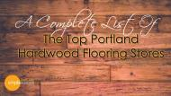 Portland Hardwood Flooring – Top Stores List