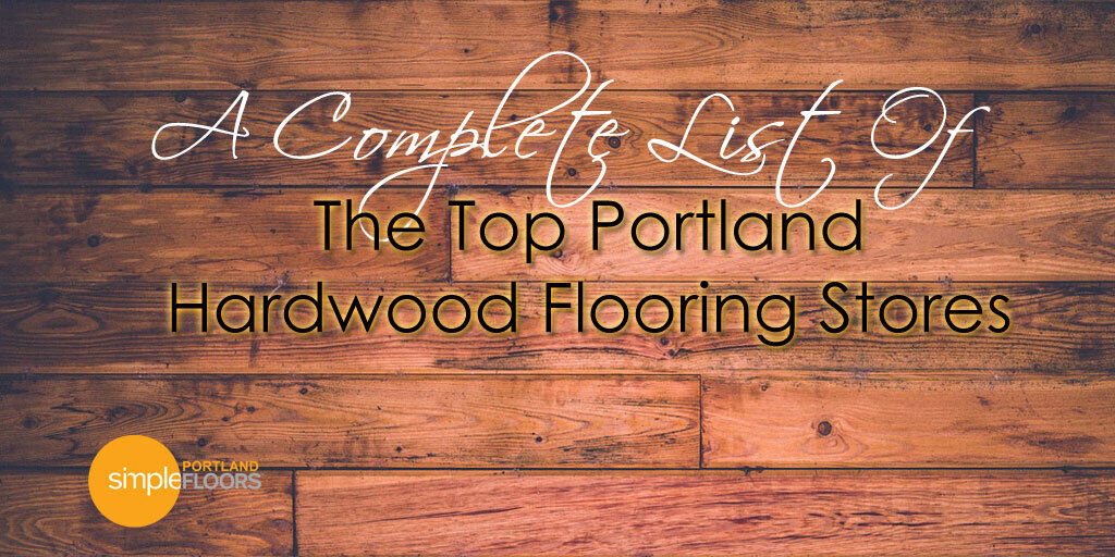 Top Portland Hardwood Flooring Stores List