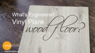 What's Engineered Vinyl Plank Wood Floor?