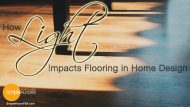 How Light Impacts Flooring In Home Design