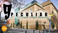9 Peculiar Museums To Visit In Portland, Oregon