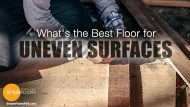 What's The Best Floor For Uneven Surfaces?