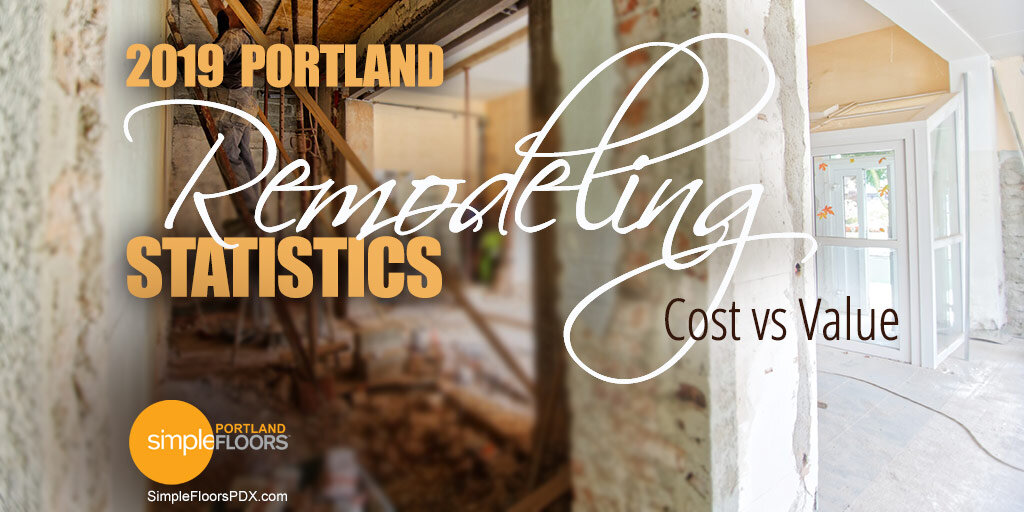 Portland Remodeling Statistics 2019 Cost Vs Value