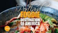 "Portland – The ""Foodie"" Destination Of America"