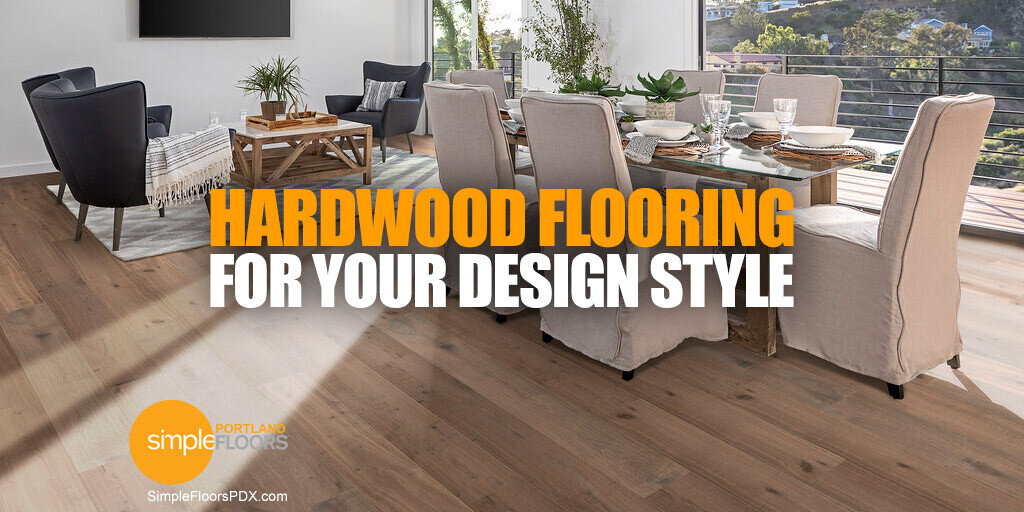 How To Pick Hardwood Flooring For Your Design Style